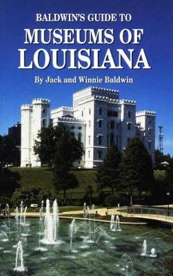 Baldwin's Guide Museums of Louisiana (Paperback)