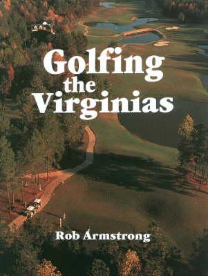 Golfing the Virginias (Hardback)