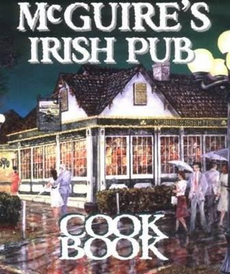 Mcguire's Irish Pub Cookbook (Hardback)