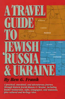 Travel Guide to Jewish Russia & Ukraine, A (Paperback)