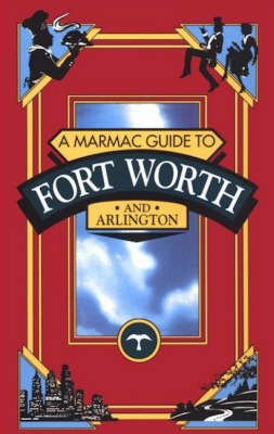 Marmac Guide to Fort Worth and Arlington (Paperback)
