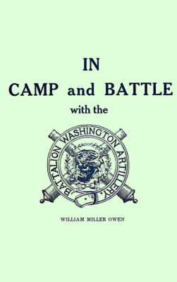 In Camp and Battle with the Washington Artillery (Paperback)