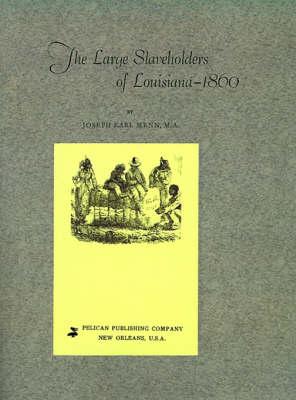 Large Slaveholders of Louisiana (Paperback)