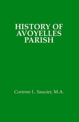 History of Avoyelles Parish, Louisiana (Paperback)