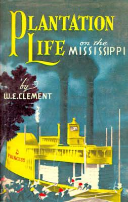 Plantation Life on the Mississippi (Paperback)