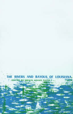 Rivers and Bayous of Louisiana, The (Paperback)