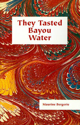 They Tasted Bayou Water (Paperback)