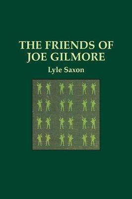 Friends of Joe Gilmore, The (Paperback)