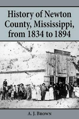 History of Newton County, Mississippi, from 1834-1894 (Paperback)