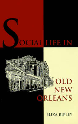 Social Life in Old New Orleans (Paperback)