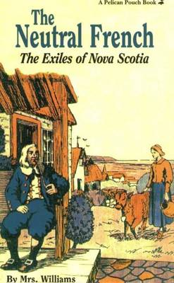 Neutral French, The: The Exiles of Nova Scotia (Paperback)