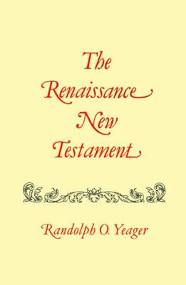 Renaissance New Testament, The: 1 Cor. 11:1-16:24, 2 Cor. 1:1-13:14, Galatians 1:1-1:25 (Paperback)