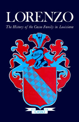 Lorenzo: The History of the Casso Family in Louisiana (Paperback)