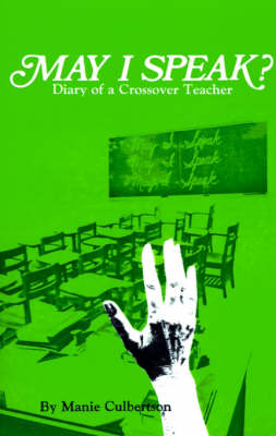 May I Speak?: Diary of a Crossover Teacher (Paperback)