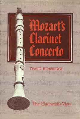 Mozart's Clarinet Concerto: The Clarinetist's View (Paperback)