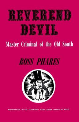 Reverend Devil: Master Criminal of the Old South (Paperback)