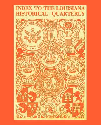 Index to the Louisiana Historical Quarterly (Paperback)