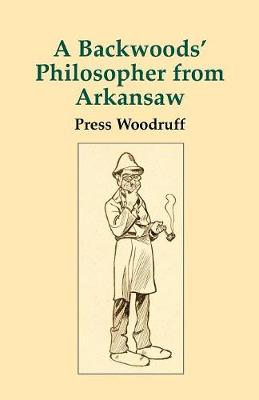 Backwoods Philosopher from Arkansas, A (Paperback)