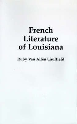 French Literature of Louisiana (Paperback)