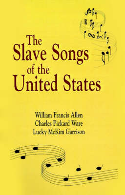 Slave Songs of The United States (Paperback)
