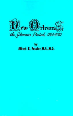 New Orleans: The Glamour Period, 1800-1840 (Paperback)