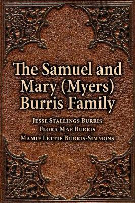 Samuel & Mary (Myers) Burris Family, The (Paperback)