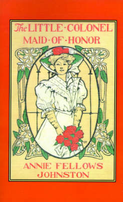 Little Colonel's Maid of Honor, The (Paperback)