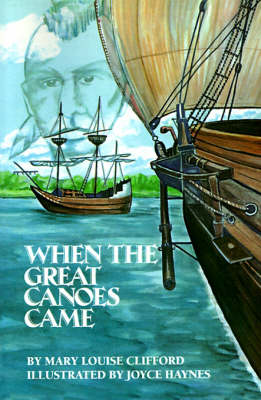 When The Great Canoes Came (Paperback)