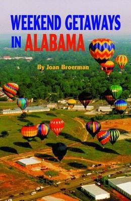 Weekend Getaways in Alabama (Paperback)