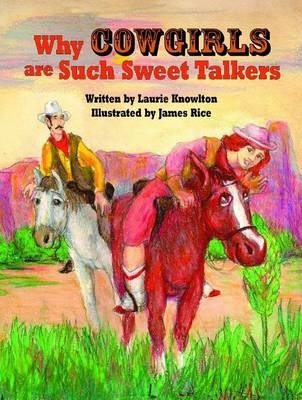Why Cowgirls Are Such Sweet Talkers (Hardback)