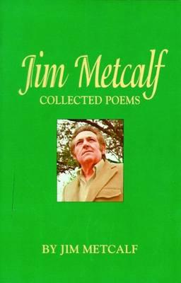 Jim Metcalf: Collected Poems (Paperback)