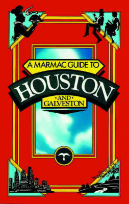 Marmac Guide to Houston and Galveston - Marmac Guides S. (Paperback)