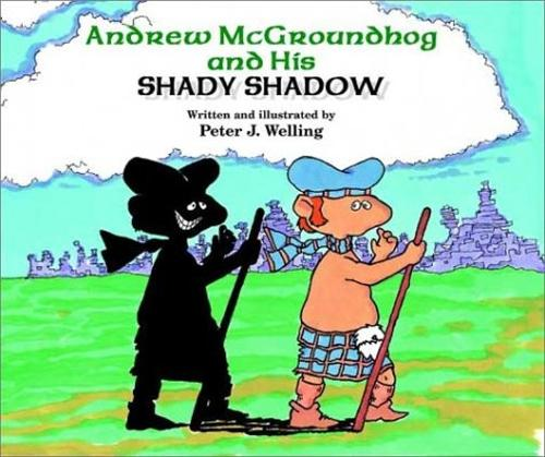 Andrew Mcgroundhog and His Shady Shadow (Hardback)