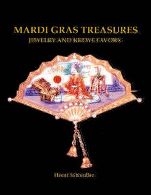 Mardi Gras Treasures: Jewelry of the Golden Age (Hardback)