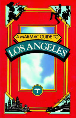 Marmac Guide to Los Angeles and Northern Orange County - Marmac Guides S. (Paperback)