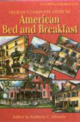 Pelican's Complete Guide to American Bed and Breakfast (Paperback)