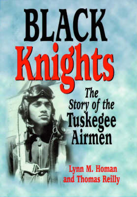Black Knights: The Story of the Tuskegee Airmen (Hardback)