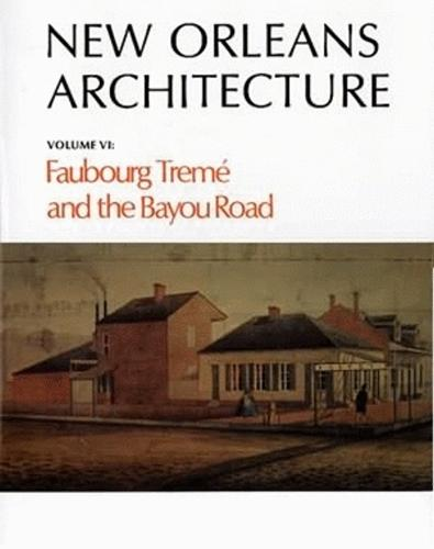 New Orleans Architecture: Faubourg Treme and the Bayou Road (Paperback)