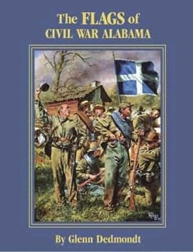 Flags of Civil War Alabama, The (Paperback)