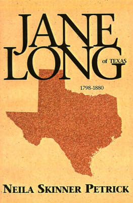 Jane Long of Texas: 1798-1880 (Paperback)