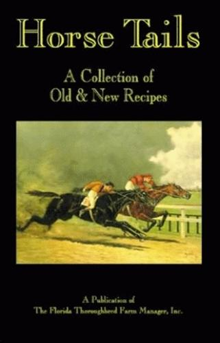 Horse Tails: A Collection of Old & New Recipes (Paperback)