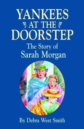 Yankees On The Doorstep: The Story of Sarah Morgan (Paperback)