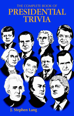 Complete Book of Presidential Trivia, The (Paperback)