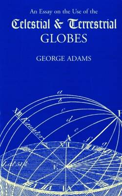 An Essay on the Use of Celestial & Terrestrial Globes (Paperback)