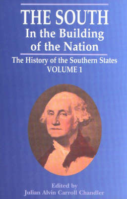 South in the Building of the Nation, The: The History of the Southern States (Paperback)