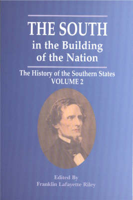 South in the Building of the Nation, The: The Political History (Paperback)