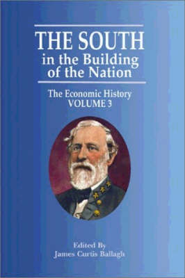 South in the Building of the Nation, The: The Economic History (Paperback)