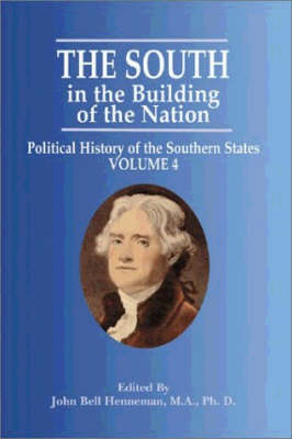 South in the Building of the Nation, The: Political History of the Southern States (Paperback)