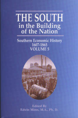 South in the Building of the Nation, The: Southern Economic History 1607-1865 (Paperback)
