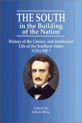 South in the Building of the Nation, The: History of the Literary and Intellectual Life (Paperback)